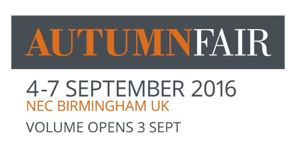 Autumn Fair 4 – 7 SEPTEMBER 2016 NEC BIRMINGHAM UK